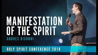 MANIFESTATION OF THE SPIRIT | Andres Bisonni | Holy Spirit Conference