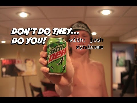 Don't Do They Do You With: Josh Syndrome