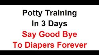 Potty Training In 3 Days - Potty Training Boys & Girls