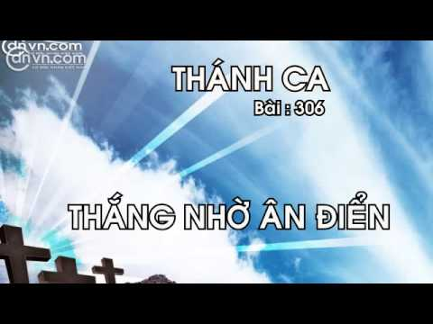 Thánh ca 306Thắng nhờ ân điểmNhạc thánh
