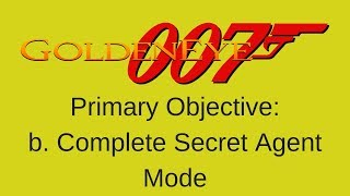 GOLDENEYE 007 STREAM 2: SECRET AGENT MODE