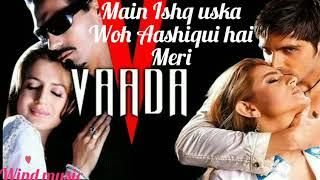Main Ishq Uska - Vaada   Alka Yagnik & Babul Supriyo