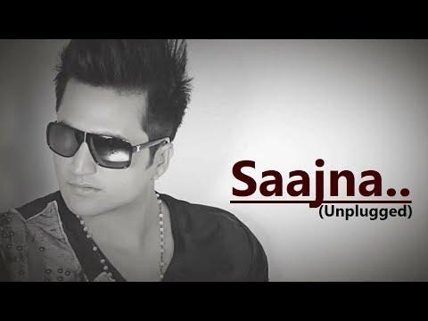 Saajna (Unplugged) Falak Shabir   Lyrics   I Me Aur Main   Hindi Song   Bollywood Songs