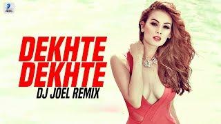Dekhte Dekhte Remix DJ Joel Mp3 Song Download