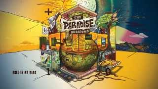 The Paradise Sessions - Hole in my Head