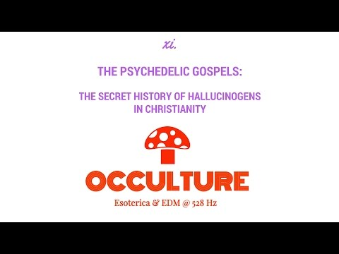 11. The Psychedelic Gospels: The Secret History of Hallucinogens in Christianity
