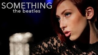 Something - The Beatles (Cover by Lindsey Saunders)
