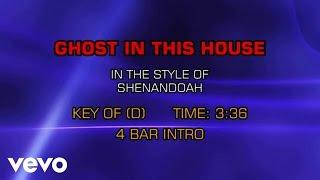 Shenandoah - Ghost In This House (Karaoke)