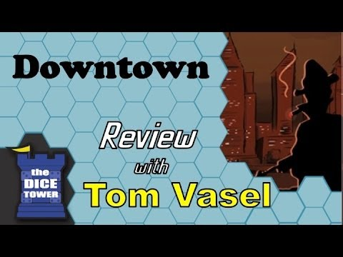 Downtown Review - with Tom Vasel