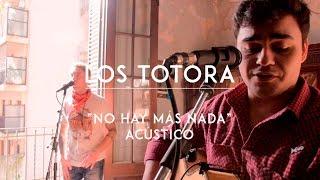 Los Totora - No Hay Más Nada (CMTV Acústico)