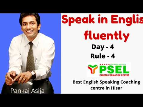 Day-4, Rule-4 :Learn to Speak fluent English by PSEL Best English Speaking coaching centre in Hisar