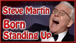 Why You Should Read Steve Martin Born Standing Up