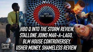 HBO Q:Into the Rtorm review, Stallone at Mar-A-Lago, BLM House, Usher money, Shameless Finale Review