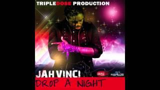 Jah Vinci - Drop A Night [July 2012]