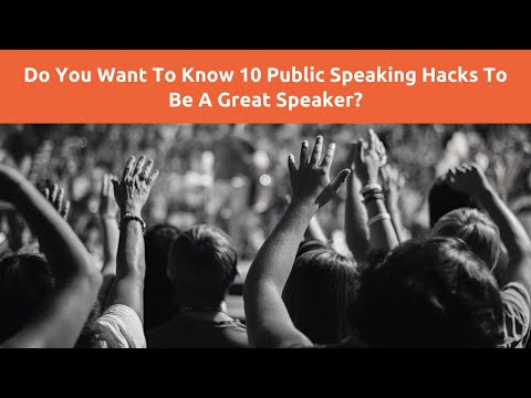 10 Public Speaking Hacks You Can Learn (TODAY) To Be A Great Speaker