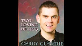Gerry Guthrie - Two Loving Hearts.avi