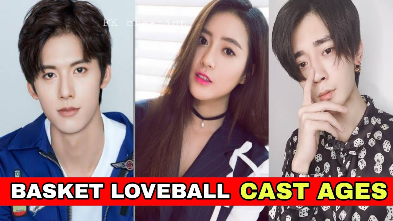 Chinese Drama Basketball Loveball 2020 Cast Real Ages Fk Creation Youtube