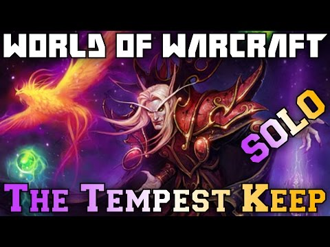 WoW Raid Solo - The Tempest Keep - Kael'thas Sunstrider