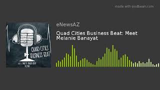 Quad Cities Business Beat: Meet Melanie Banayat