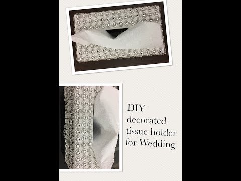 DIY Decorated Tissue Holder For Wedding
