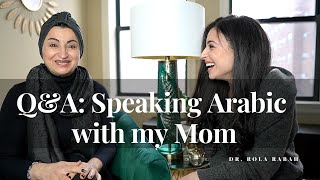 Q&A  | Speaking Arabic with my Mom