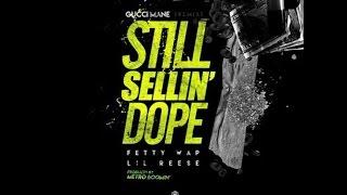 Still Sellin Dope   Gucci Mane ft Fetty Wap & Lil Reese lyrics