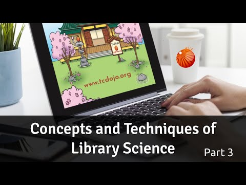 Part 3: Concepts and Techniques of Library Science [TC Dojo Open Session]
