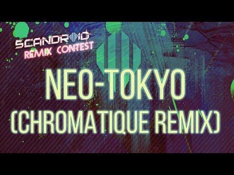Scandroid - Neo-Tokyo (Chromatique Remix)