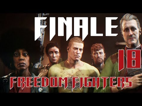 [FINALE | 18] Freedom Fighters (Let's Play Wolfenstein 2: The New Colossus PC w/ GaLm)