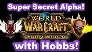 Alpha Warlords of Draenor with WOWHOBBS ~ World of Warcraft