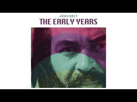 John Holt - The Early Years