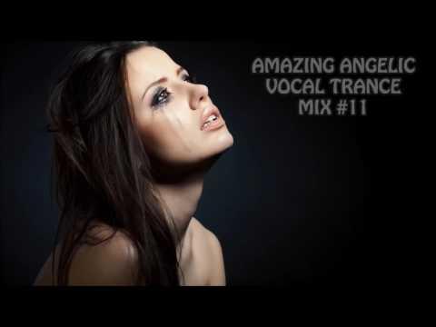 AMAZING ANGELIC VOCAL TRANCE MIX #11