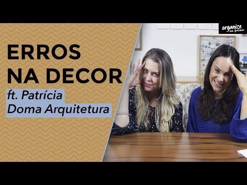 ERROS NA DECORAÇÃO - FT. PATRÍCIA (DOMA ARQUITETURA)