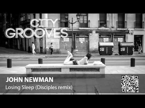 John Newman: Losing Sleep (Disciples remix)