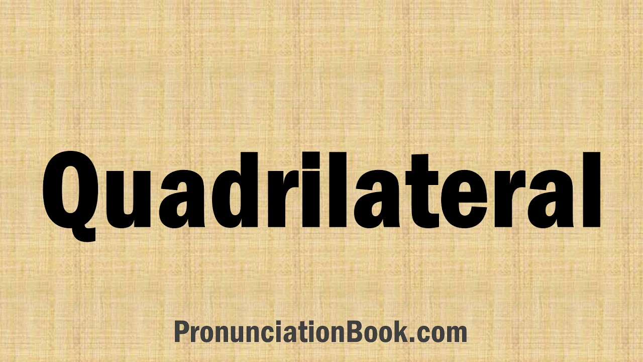 How to Pronounce Quadrilateral - YouTube