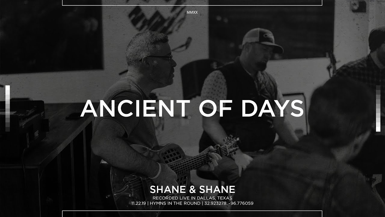 Ancient Of Days Acoustic Shane Shane Youtube