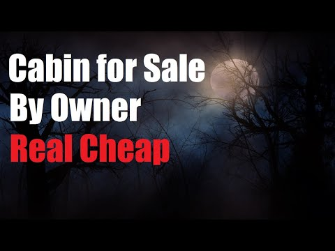 """Cabin For Sale Real Cheap"" Creepypasta Original"