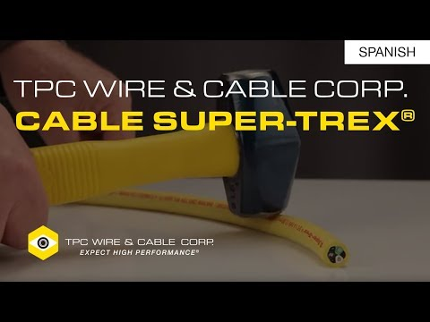 Cable Super Trex — TPC Wire & Cable Corp. (Spanish)