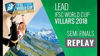 IFSC Climbing World Cup Villars 2018 - Lead - Semi-Finals - Men/Women