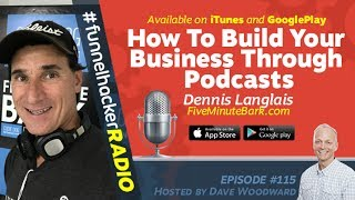 Dennis Langlais, How To Build Your Business Through Podcasts