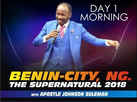 The Supernatural 2018 Benin City NG Day 1 Morning With Apostle Johnson Suleman