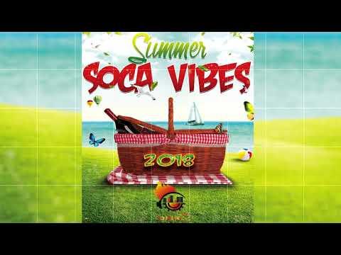 Soca 2018 Summer Vibes ☑️Kes,Nailah Blackman,Machel ,Voice,Patrice Roberts,Turner