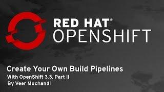 3.3 OpenShift, Bölüm II ile Kendi İnşa Boru hatları oluşturun