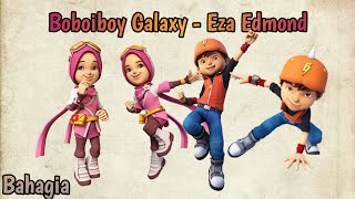 Download Lagu Bahagia - Eza Edmond Boboiboy Galaxy mp3