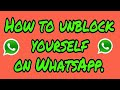 HOW TO UNBLOCK YOURSELF ON WHATSAPP | Unblock Yourself On WhatsApp |