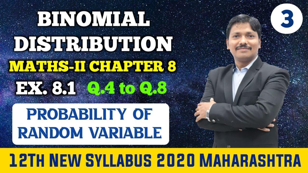 Ch.8. Binomial Distribution Ex.8.1 Part 3 | 12th Maths II New Syllabus 2020 Maharashtra | Dinesh Sir