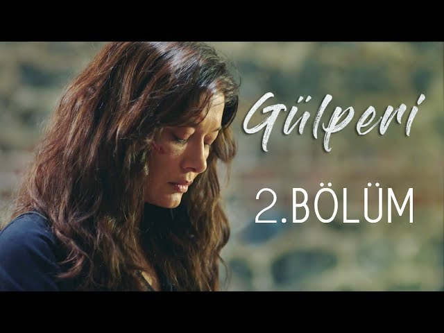 Gülperi > Episode 2