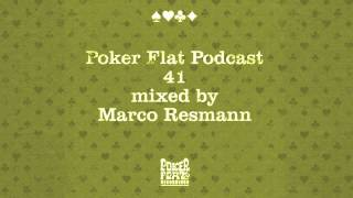 Poker Flat Podcast 41 mixed by Marco Resmann