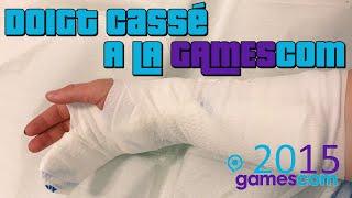 Je me suis cassé le Doigt à la Gamescom 2015 | Day 2