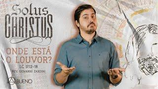 Onde está o louvor? | Rev. Giovanni Zardini